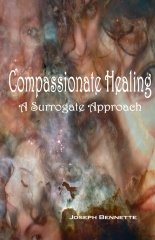 Compassionate Healing by Joseph Bennette