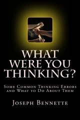 What Were You Thinking? by Joseph Bennette